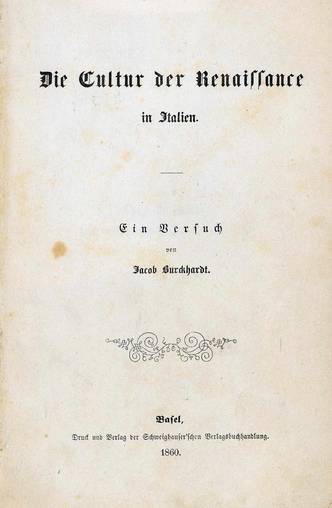 Jacob Burckhardt, La Civilisation de la Renaissance en Italie, Bâle, 1860