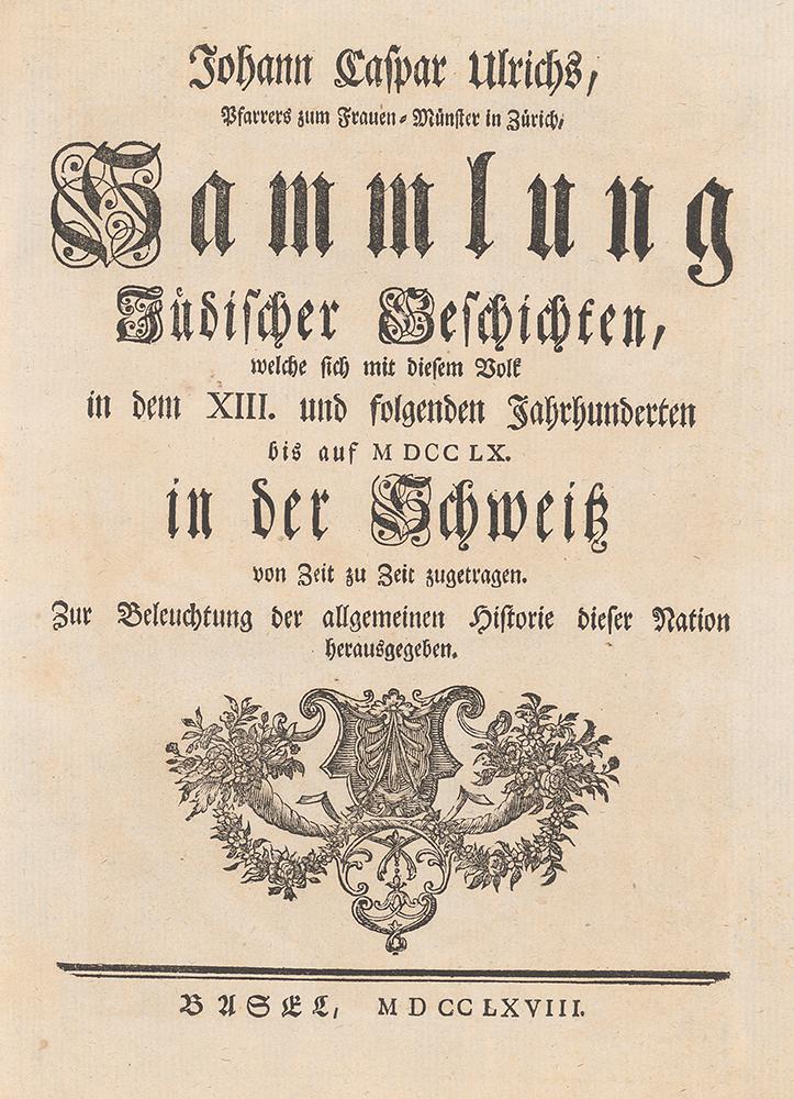 «Sammlung Jüdischer Geschichten» von Johann Caspar Ulrich, 1762. Bild: UB Basel, Falk 813