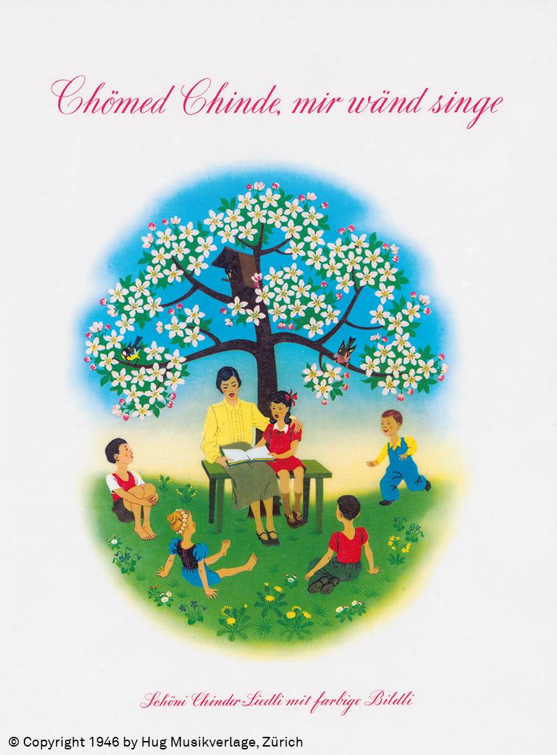 Titelseite von «Chömed Chinde, mir wänd singe».