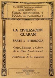 La Civilización Guaraní von Mosè Bertoni