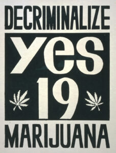 Campaign poster for a California referendum on legalising cannabis, 1972.