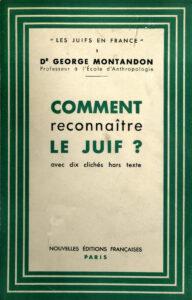 Page de couverture du recueil d'articles antisémites de George Montandon, «Comment reconnaître le Juif?», Paris, 1940.