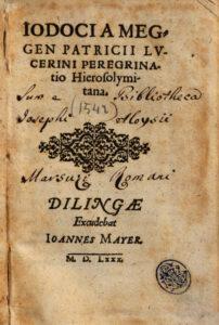 Page de titre de l'édition originale en latin du Pèlerinage à Jérusalem de Jost von Meggen, Dillingen, 1580.