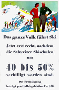 Skiing was promoted with discounts at ski schools.