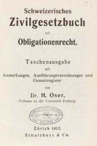 Hugo Oser (1863–1930) Schweizerisches Zivilgesetzbuch (ZGB) Zürich, 1912.